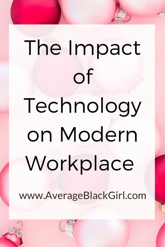average black girl impact of modern technology in the workplace