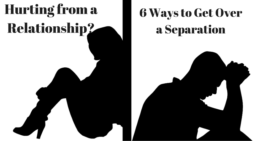 Separation – 6 Ways to Get Over it