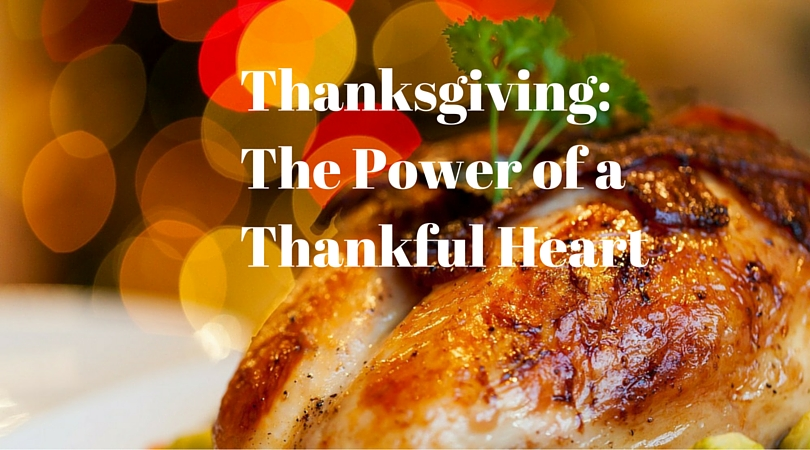 Thanksgiving: The Power of a Thankful Heart