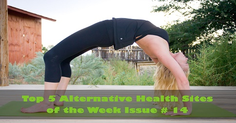 Top 5 Alternative Health Sites of the Week Issue # 14