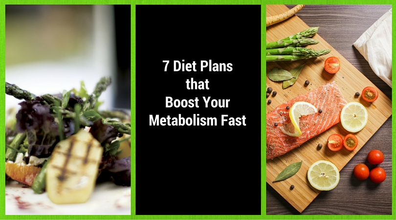 7 Super Diet Plans that Boost Your Metabolism Fast