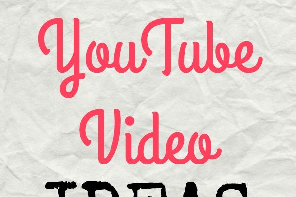 10 YouTube Video Ideas For Your Channel