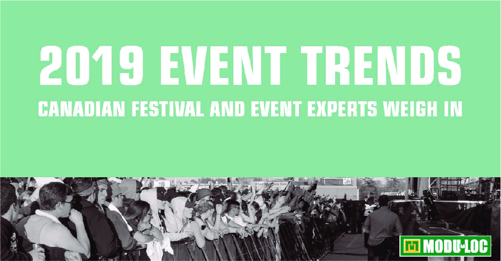 2019 Event Trends – Canadian Festival and Event Experts Weigh In: As Seen On moduloc.ca