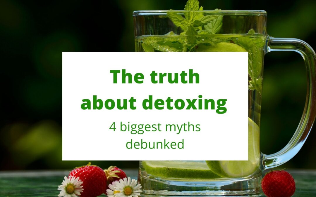 Blog banner, The truth about detoxing - 4 biggest myths debunked