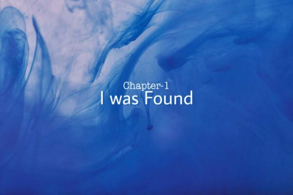 I was found (chapter- 1) cont- if I fall) - a fictional story, romance mystery, friendship, betrayals
