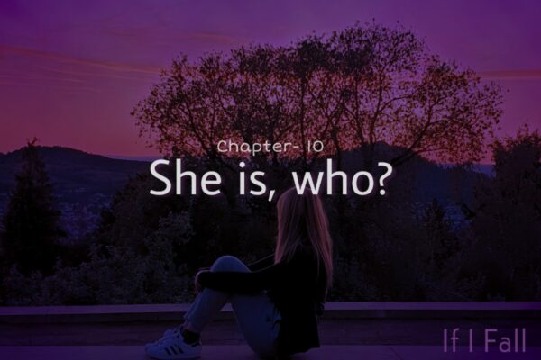 Short fiction tale, Chapter- , She is, who? on the caffables a short story blog