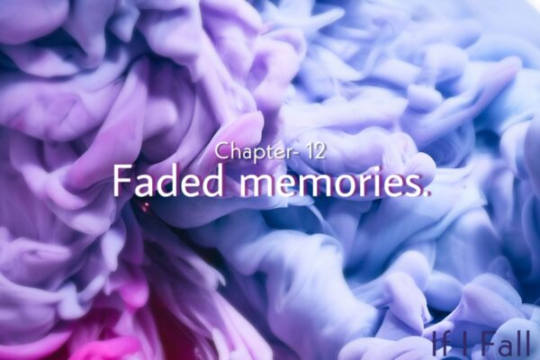 Fictional, Chapter - 10 Faded memories, by The Caffables a short story blog.