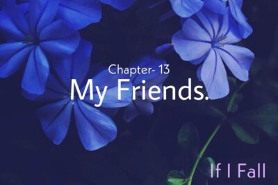 Fiction 500 words, chapter -13 my friends, by the caffables a short story blog.