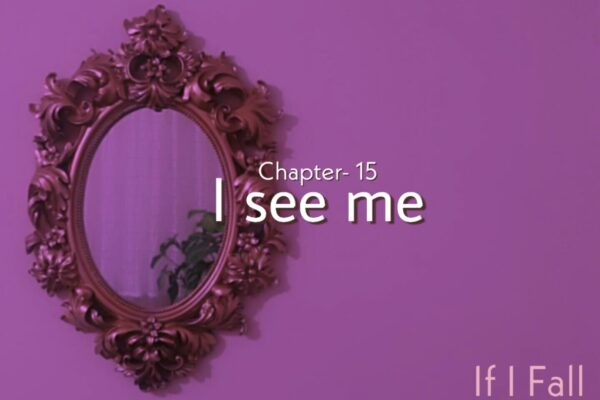 Chapter- 15   I see me