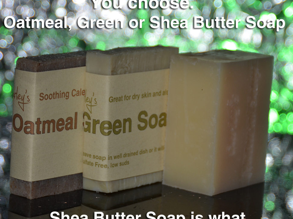 4 Natural Bars for $23.99 -Oatmeal, Shea Butter and Green Soap Or Mix & Match