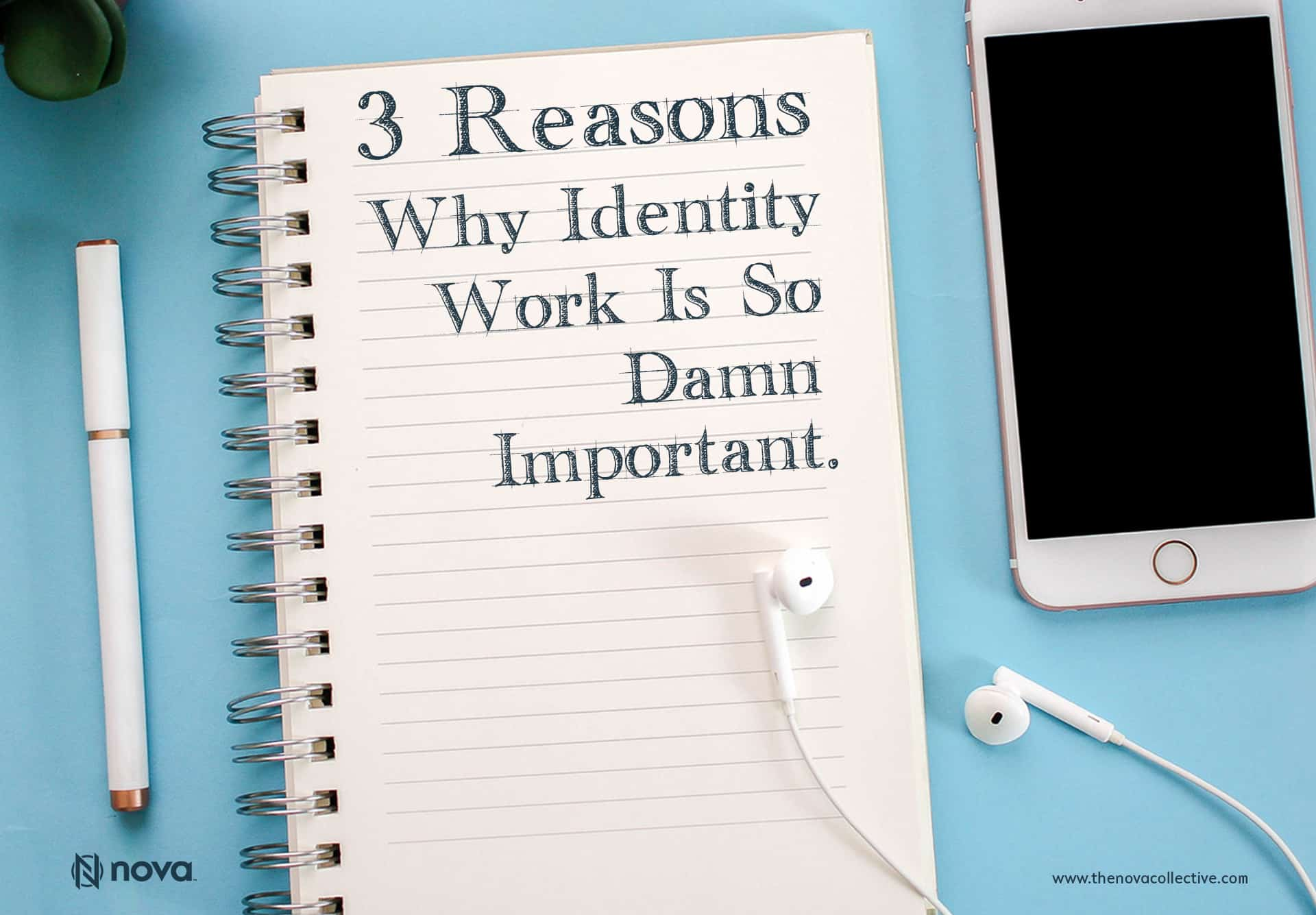 3 Reasons Identity Work is So Damn Important