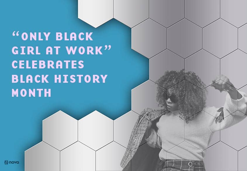 Only Black Girl At Work Celebrates Black History Month