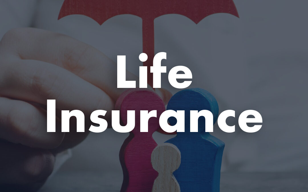 Insurance Tip #3 During COVID-19 Pandemic: Life Insurance