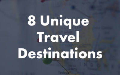 Don't Be Basic. Here are 8 Unique Travel Destinations to Put on Your List