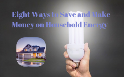 Eight Ways to Save and Make Money on Household Energy