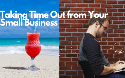 Taking Time Out from Your Small Business