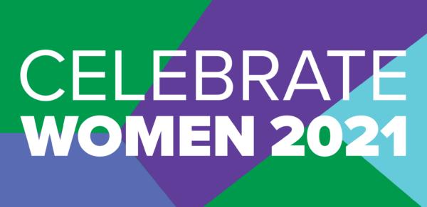 Celebrate Women 2021: 15 Years of Celebrating YOU!