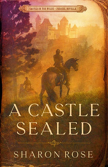 A Castle Sealed by Sharon Rose