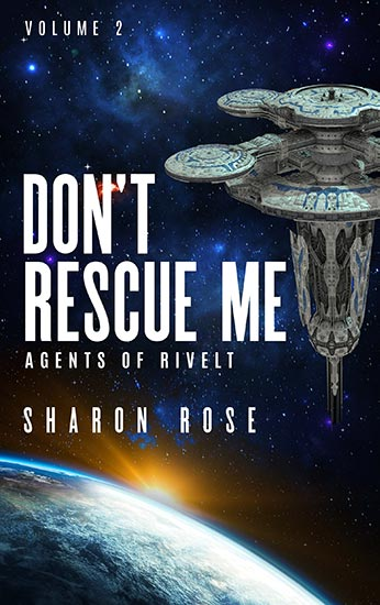 Agents of Rivelt by Sharon Rose