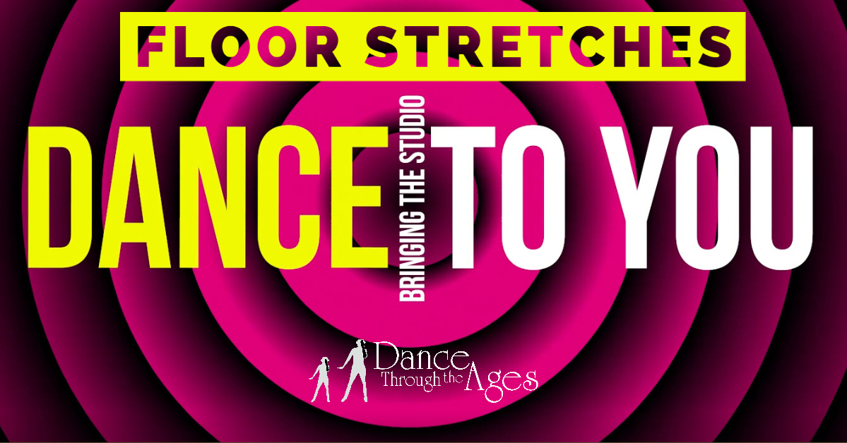 Bringing The Studio To You! – Floor Stretches