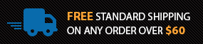 *FREE Standard Shipping On Any Order Over $60