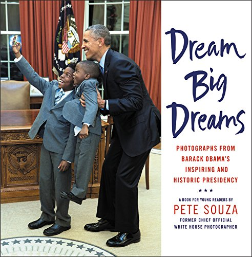 dream-big-dreams-photographs-from-barack-obamas-inspiring-and-historic-presidency