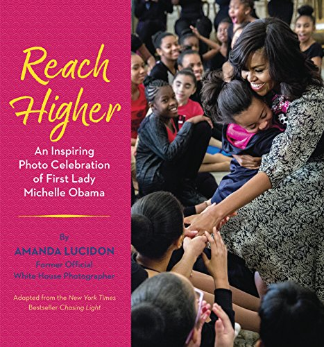 reach-higher-an-inspiring-photo-celebration-of-first-lady-michelle-obama
