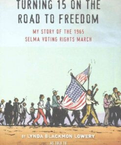turning-15-on-the-road-to-freedom-my-story-of-the-selma-voting-rights-march