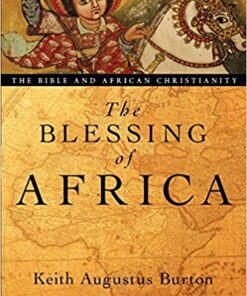 The-Blessing-of-Africa-The-Bible-and-African-Christianity
