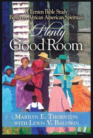 plenty-good-room-a-lenten-bible-study-based-on-african-american-spirituals