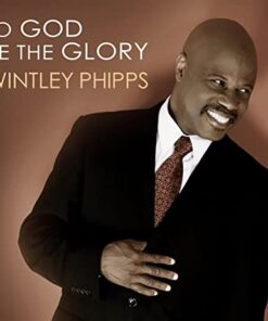 to-god-be-the-glory-wintley-phipps