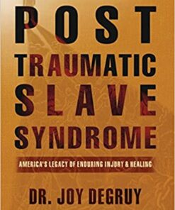 post-traumatic-slave-syndrome-americas-legacy-of-enduring-injury-and-healing