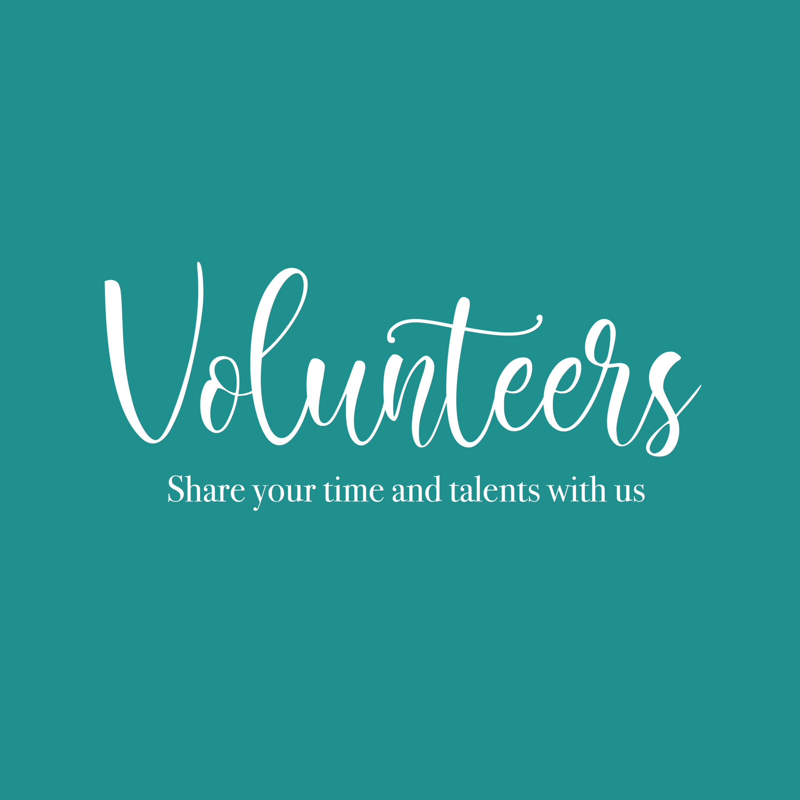 volunteer your time and talents with us