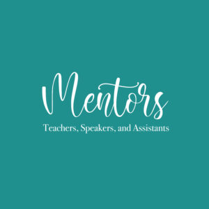 Mentors, teachers, speakers, and assistants