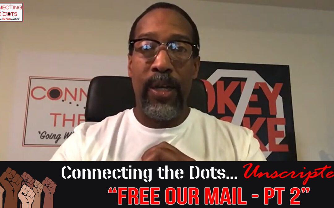Unscripted – Free Our Mail, Pt. 2