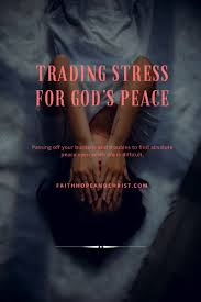 Trade Stress for God's Peace