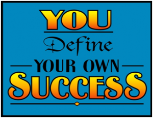 You define your own success