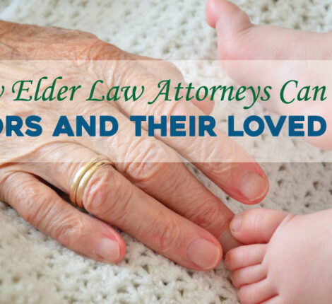 How Elder Law Attorneys Can Help Seniors and Their Loved Ones