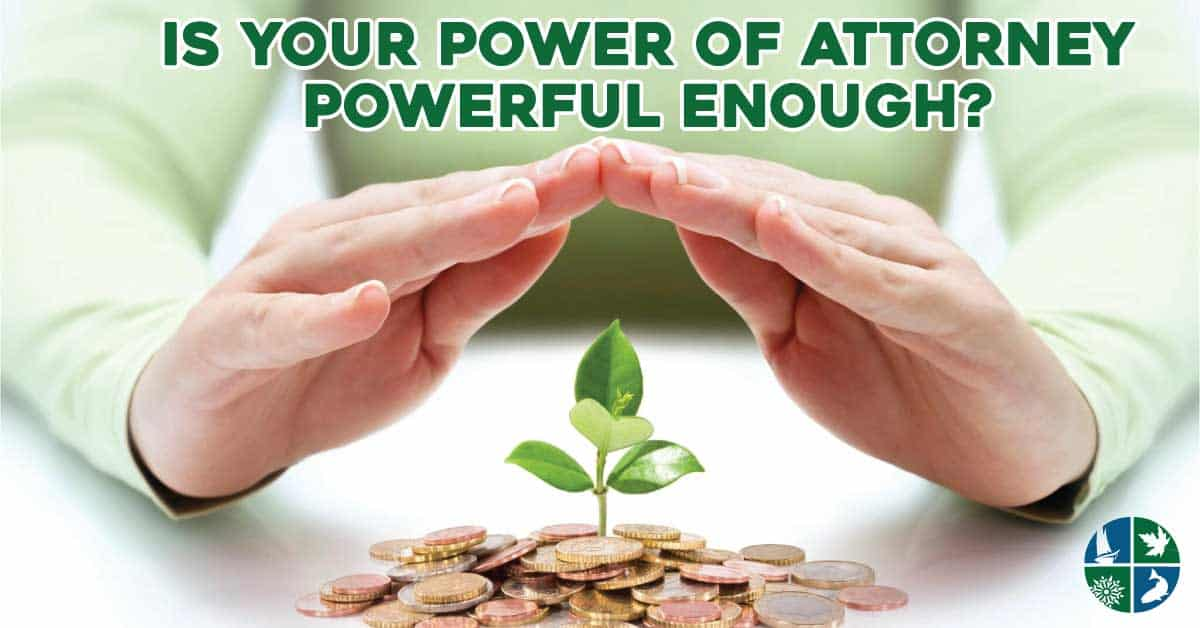 is your power of attorney powerful enough?