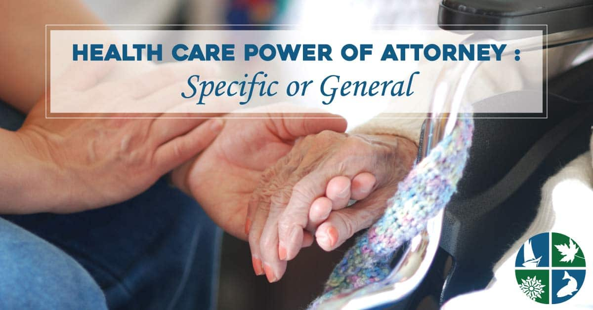 Health Care Power of Attorney Specific or General