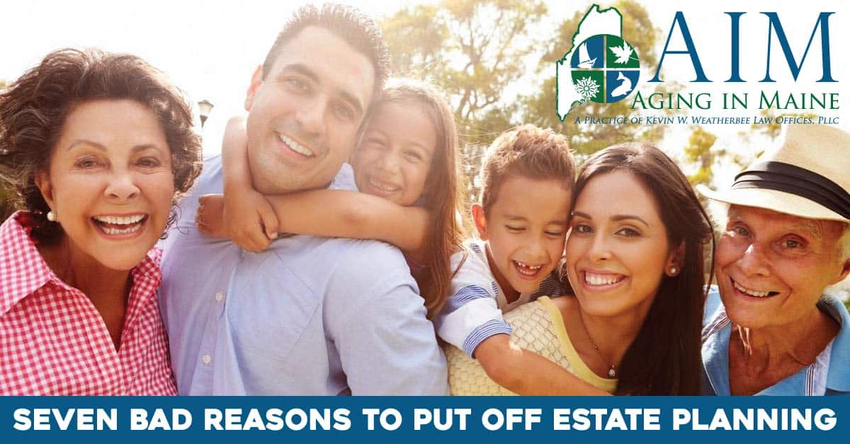 7 reason to not put off estate planning