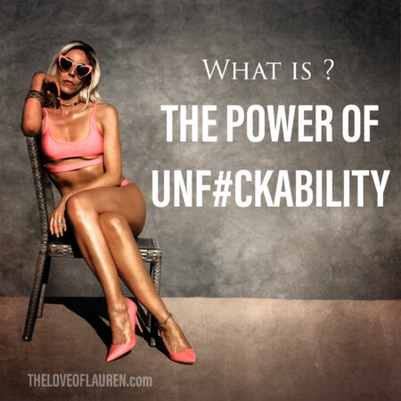 What is the power of unfuckability -the love of lauren