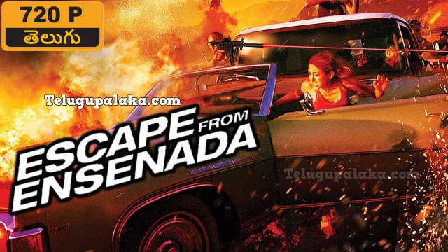 Escape from Ensenada (2017) Telugu Dubbed Movie