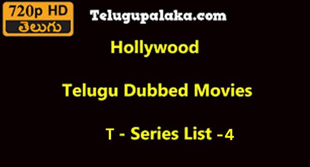 Hollywood Telugu Dubbed Movies T- Series List -4