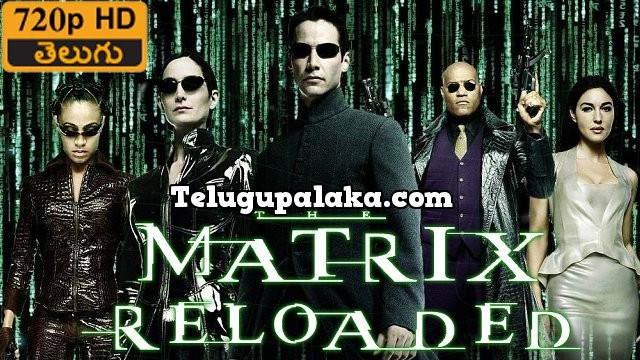 The Matrix 2 Reloaded (2003) Telugu Dubbed Movie
