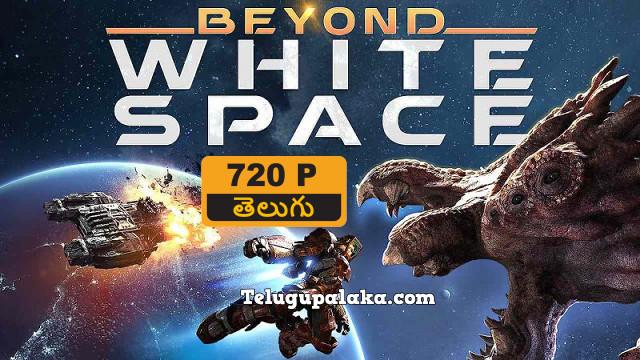 Beyond White Space (2018) Telugu Dubbed Movie