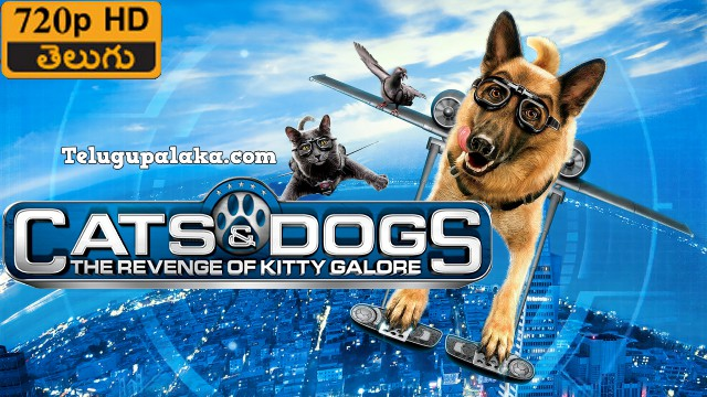 Cats & Dogs The Revenge of Kitty Galore (2010) Telugu Dubbed Movie