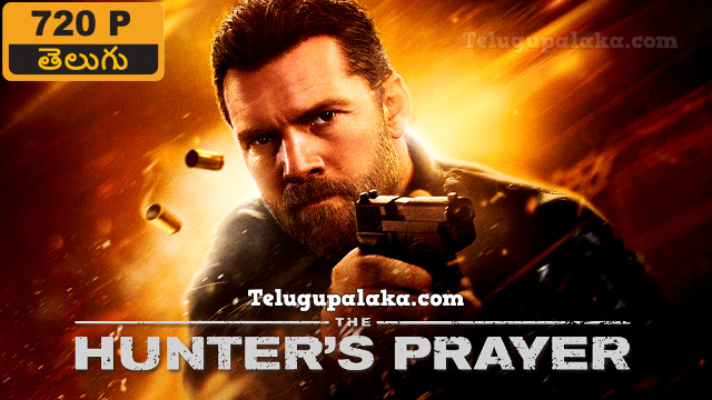 The Hunter's Prayer (2017) Telugu Dubbed Movie