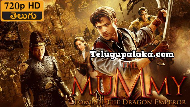 The Mummy Tomb of the Dragon Emperor (2008) Telugu Dubbed Movie