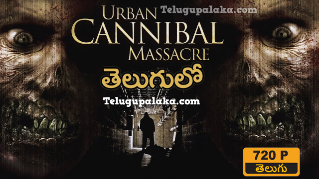 Urban Cannibal Massacre (2013) Telugu Dubbed Movie